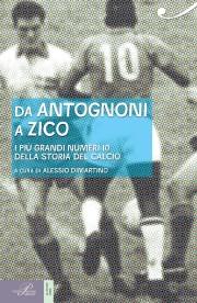 Da Antognoni a Zico