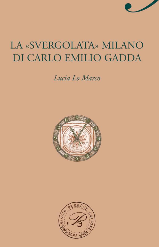 """La """"svergolata"""" Milano di Carlo Emilio Gadda"""